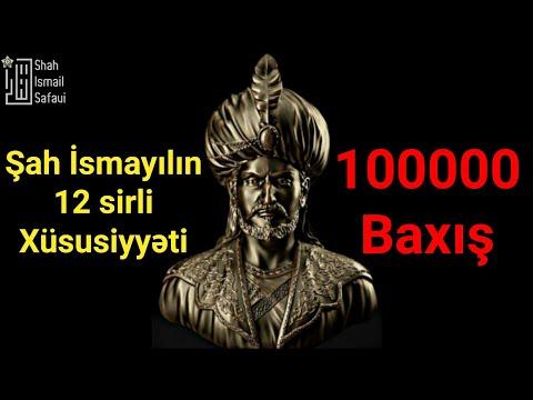 Şah İsmayıl Səfəvinin 12 Sirli Xüsusiyyəti.. İzləyək, Tanıyaq, Qürur Duyub, Tanıtdıraq..