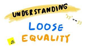 Understanding Loose Equality In JavaScript