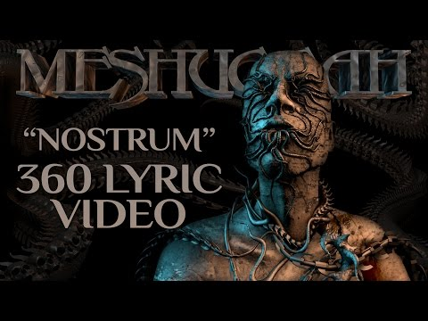 MESHUGGAH - Nostrum (OFFICIAL 360 LYRIC VIDEO)