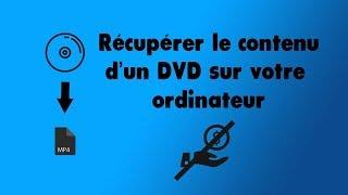 Récupérer le contenu d'un dvd sur Windows 10 gratuitement