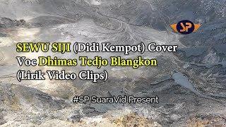 Gambar cover Sewu Siji (Didi Kempot) Cover ~ Voc Dhimas Tedjo Blangkon