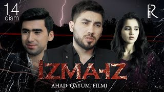 Izma-iz (o'zbek serial)   Изма-из (узбек сериал) 14-qism