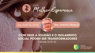 Com Deus a Solidão e o Isolamento Social podem ser Transformadores | Mulher Esperança | IPP TV