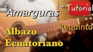 Amarguras - Albazo Ecuatoriano Tutorial/Cover Requinto Guitarra