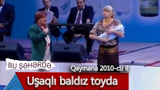 Bu Şəhərdə - Toyda Uşaqlı Baldız (Qayınana, 2010)