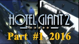 Hotel Giant 2 - Part 1 2016