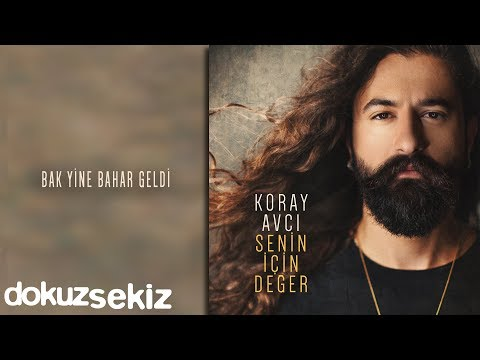 Koray Avcı - Bak Yine Bahar Geldi (Official Audio)