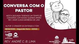 Conversa com o Pastor - Rev. André Lima