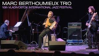 Marc BERTHOUMIEUX TRIO - Vent du Nord [Live] - Vladivostok