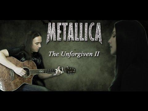 Metallica - The Unforgiven II acoustic cover collaboration