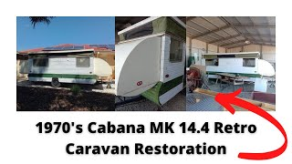 1970's Cabana MK 14 4 Retro Caravan Restoration