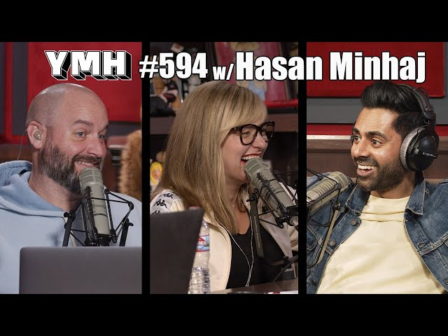Your Mom's House Podcast - Ep.594 w/ Hasan Minhaj