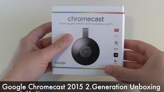 Google Chromecast 2015 2.Generation Unboxing