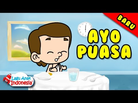 Lagu Anak Islam - Ayo Puasa - Lagu Anak Indonesia