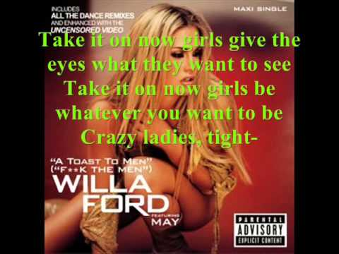 Willa Ford - A Toast To Men (F**k The Men)