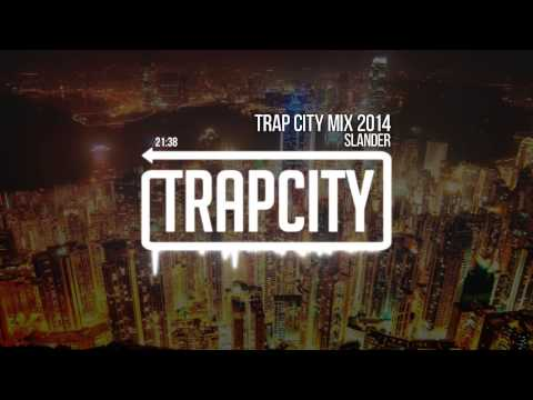 Trap City Mix 2014  2015 Slander Trap Mix