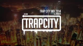 Repeat youtube video Trap City Mix 2014 - 2015 [Slander Trap Mix]
