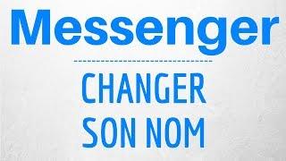 PSEUDO Messenger, comment modifier ou changer son nom sur Messenger