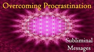 Overcoming Procrastination - Get Things Done | Subliminal Messages Binaural Beats