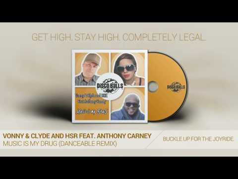 Vonny & Clyde And HSR Feat. Anthony Carney - Music Is My Drug (DanceAble Remix)