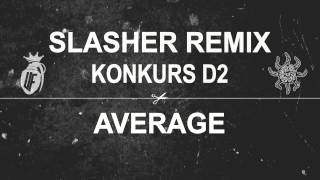 SŁOŃ/MIKSER SLASHER (AVERAGE REMIX) | KONKURS D2