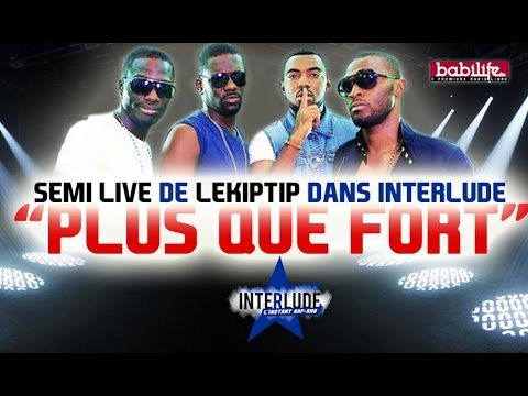 Lekiptip Semi Live de Plus que fort dans #Interlude