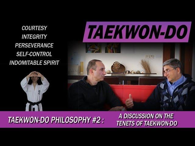 Taekwon-Do Philosophy #2: A discussion on the Tenets of Taekwon-Do