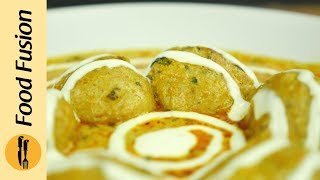 Malai Koftay Recipe by Food Fusion