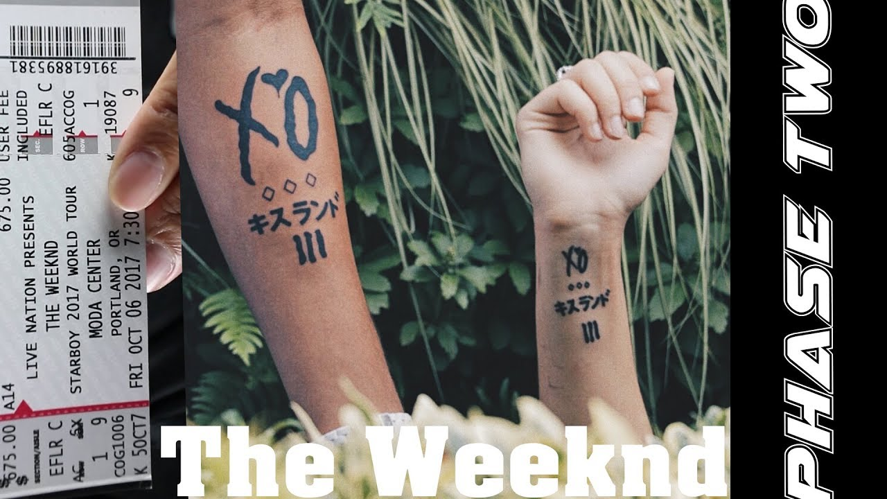 Vlog We Got Xo Tattoos The Weeknd S Portland Concert Phase Two