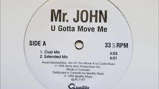 Mr John U Gotta Move Me