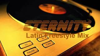 ETERNITY Old School & New School Freestyle (Latin Freestyle Mix)