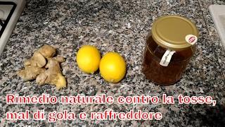 Rimedio naturale contro la tosse, mal di gola e raffreddore a base di zenzero, limone e miele