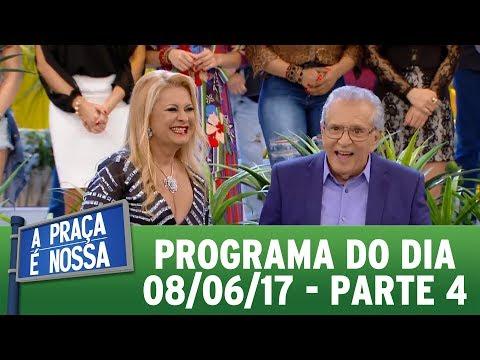 A Praça É Nossa (09/06/17) | Parte 4