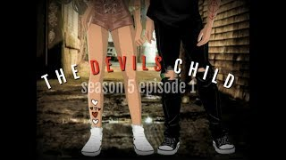 THE DEVILS CHILD S5.EP1 (MSP SERIES) REUPLOADED