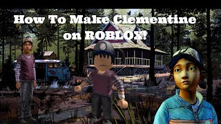 How to make Clementine session 2 on roblox | clothes in description |