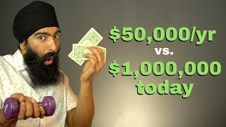 $50,000 A Year OR $1,000,000 Today - Which Would You Choose