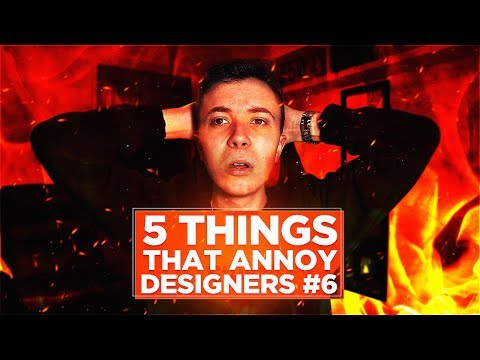 5 Things That Annoy Designers #6