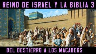 ISRAEL Y LA BIBLIA 3: El Reino Dividido y Conquistado. De Roboam a los Macabeos