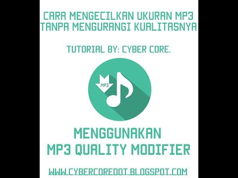 Cara Mengecilkan Ukuran MP3 Menggunakan MP3 Quality Modifier