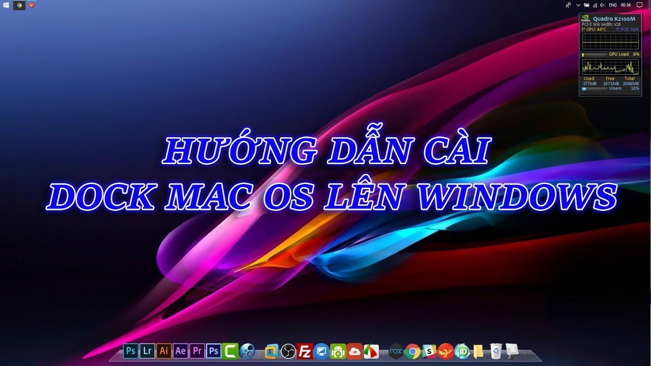 Hướng dẫn cài đặt thanh Dock Mac Os lên Windows | CaoNguyenIT Channel