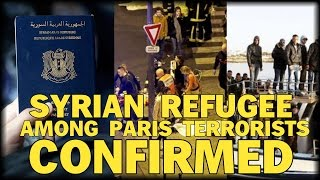 CONFIRMED: SYRIAN REFUGEE AMONG PARIS TERRORISTS