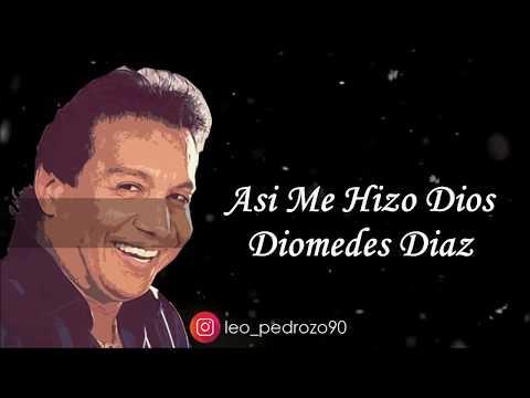 Asi Me Hizo Dios Diomedes Diaz (Letra)