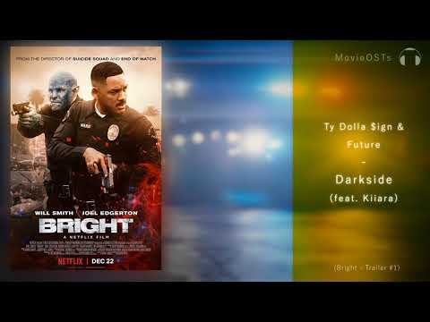 Bright | Trailer Song | Ty Dolla Sign & Future - Darkside (feat. Kiiara)