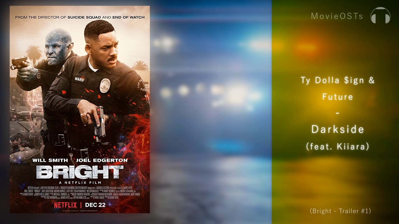 bright trailer song ty dolla sign future darkside feat kiiara movie osts