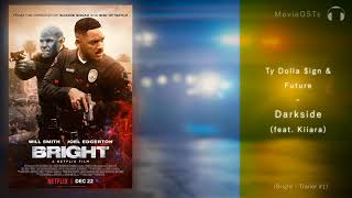Gambar cover Bright | Trailer Song | Ty Dolla Sign & Future - Darkside (feat. Kiiara)