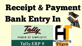 Bank Entry (Receipt/Payment) In Tally ERP 9 (GST Version) [Lesson:6]|- Accounting Tips