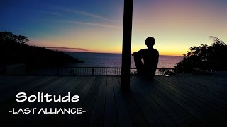 SOLITUDE - LAST ALLIANCE [Underground Blue] Amo esta canción.. Desc...