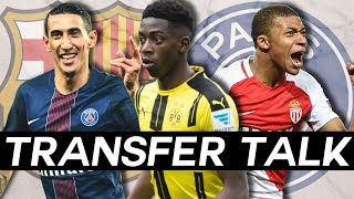 Di maria & dembÉlÉ to barcelona, mbappÉ transfer to psg in the next week - transfer talk