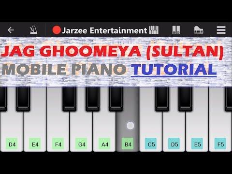 Jag Ghoomeya (Sultan), Rahat Fateh Ali Khan, Salman Khan - Mobile Perfect Piano Tutorial