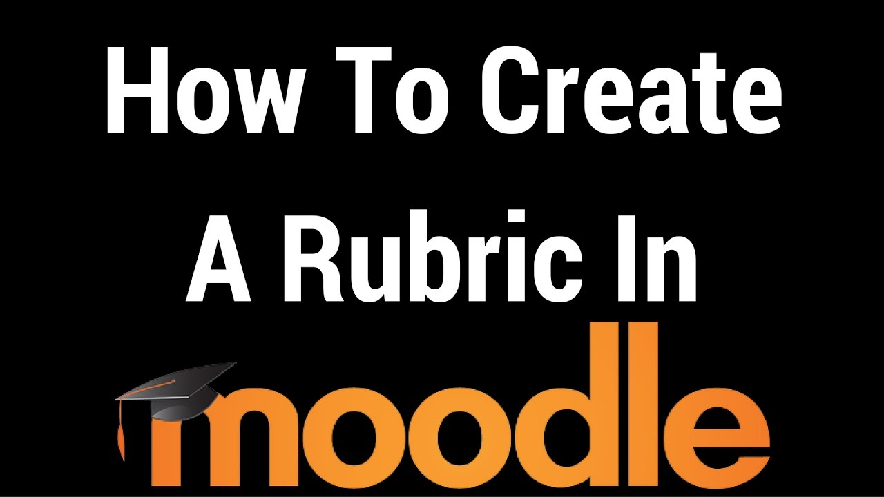 how to create and a rubric in moodle youtube